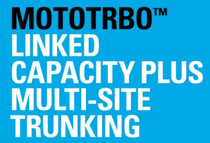 MOTOTRBO Linked Capacity Plus